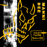 Manni Dee - Everything Sullied - EP artwork
