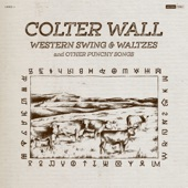 Colter Wall - Talkin' Prairie Boy