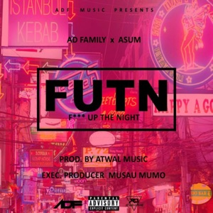 AD Family - Futn (F**K up the Night) [feat. Asum Garvey]