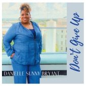 Danielle Sunny Bryant - Don't Give Up