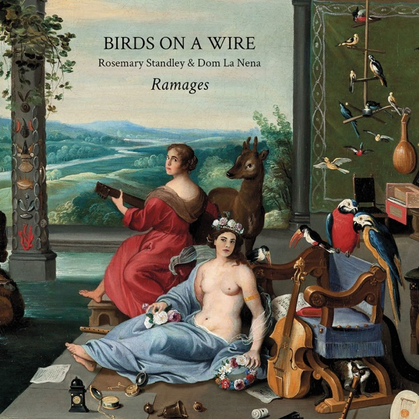 Ramages - Birds on a Wire, Rosemary Standley & Dom La Nena