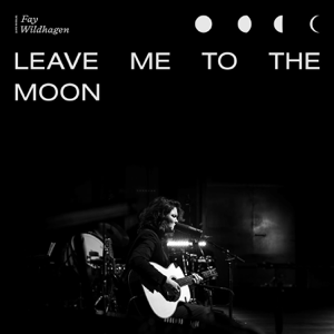 Fay Wildhagen - Leave Me to the Moon (Live in Oslo)