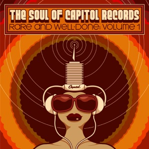 The Soul of Capitol Records: Rare & Well-Done, Vol. 1