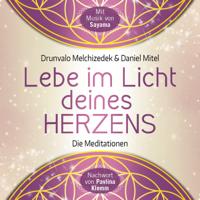 Drunvalo Melchizedek, Daniel Mitel & Sayama - Lebe im Licht deines Herzens artwork