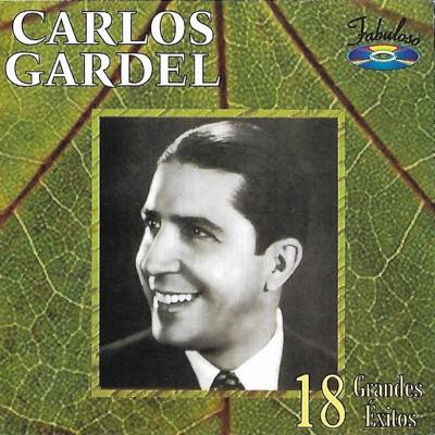 18 Grandes Éxitos - Carlos Gardel