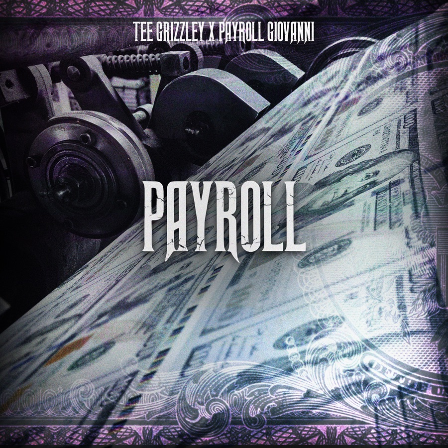Tee Grizzley - Payroll (feat. Payroll Giovanni) - Single