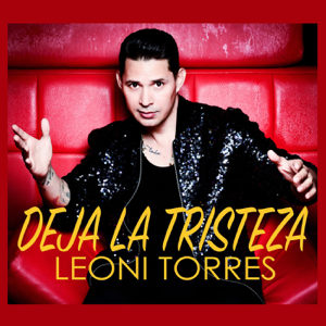 Leoni Torres - Deja La Tristeza