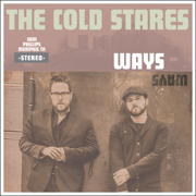 Ways - The Cold Stares - The Cold Stares