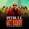 Pitbull - Get Ready (feat. Blake Shelton & Joe Perry) Grafik