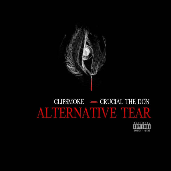 Alternative Tear (feat. Crucial the Don) - Single