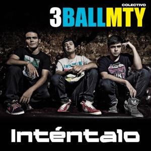 3BallMTY - Inténtalo feat. América Sierra & El Bebeto