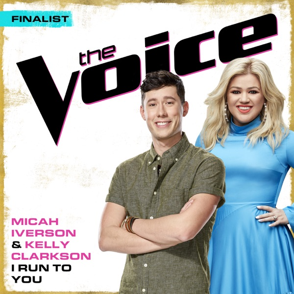 I Run To You (The Voice Performance) - Single