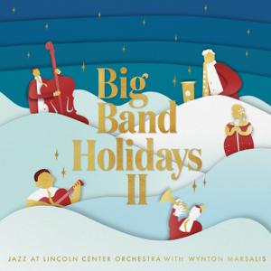 Jazz at Lincoln Center Orchestra & Wynton Marsalis - Big Band Holidays II