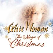 The Magic of Christmas - Celtic Woman - Celtic Woman
