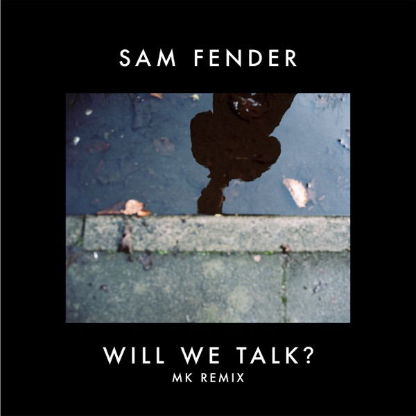 Sam Fender - Will We Talk  (MK Remix)