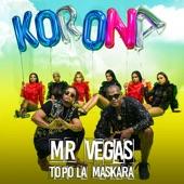 Mr. Vegas;Topo La Maskara - Korona