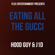 Eating All the Gucci (feat. J1d) - HOOD GUY