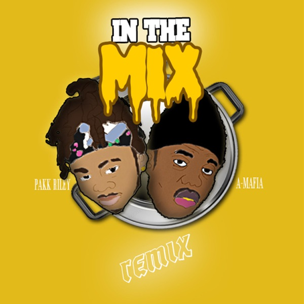 In the Mix (feat. A-Mafia) - Single - Pakk Riley