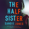 Sandie Jones - The Half Sister  artwork