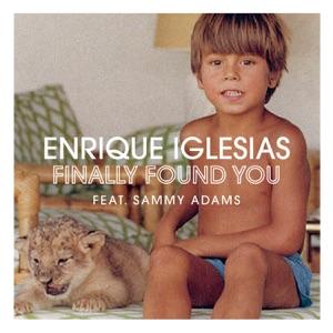 Enrique Iglesias - Finally Found You feat. Sammy Adams