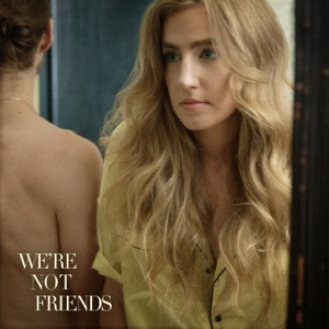 Ingrid Andress - We're Not Friends