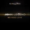 John Legend - We Need Love (from Songland)  artwork