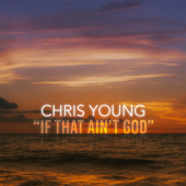 If That Ain't God - Chris Young