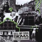 Sigma - Sell My Soul (feat. Maverick Sabre)