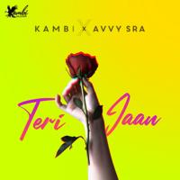 KAMBI - Teri Jaan (feat. Avvy Sra)