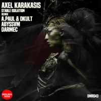 Stable Isolation (Darmec rmx) - AXEL KARAKASIS