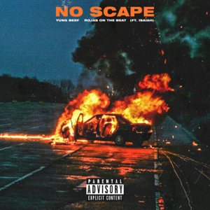 Yung Beef & Rojas On The Beat - No Scape feat. Isaiah
