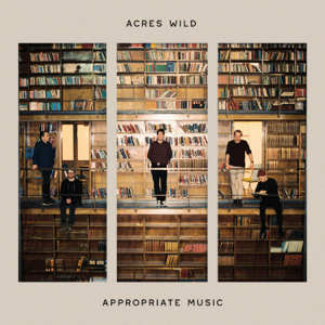 Acres Wild - Appropriate Music