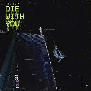 The Anix – Die with You – Single [iTunes Plus AAC M4A]