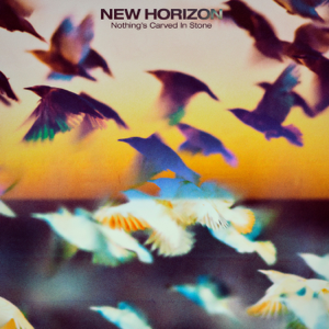 Nothing's Carved In Stone - NEW HORIZON