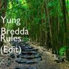 Yung Bredda - Rules (Edit) artwork