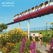 Be Afraid - Automatic Worry