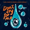 Don't Cry For Me - Single