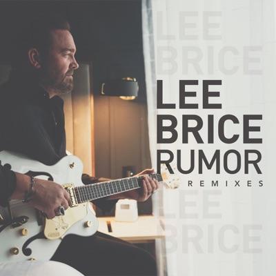 Rumor (Remixes) - Single - Lee Brice