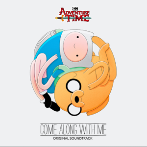 Adventure Time - Adventure Time: Come Along with Me (Original Soundtrack)