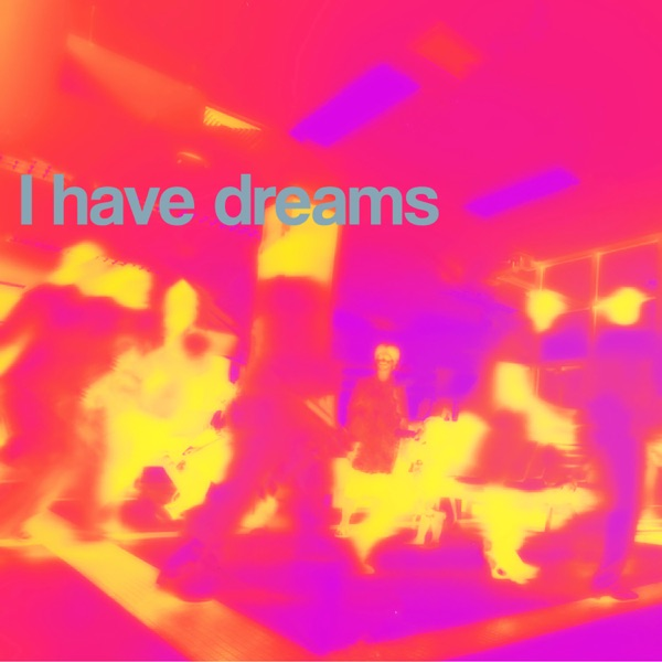 I Have Dreams (feat. Tishmal) - Single