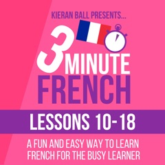 3 Minute French - Lessons 10-18