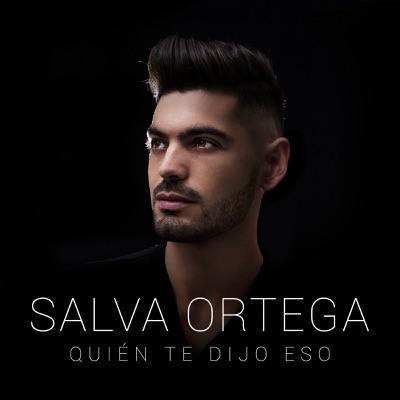 Quién Te Dijo Eso - Single - Salva Ortega
