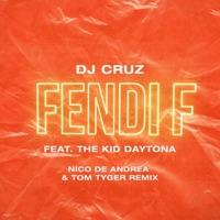 Fendi F (No Hopes rmx) - DJ CRUZ - THE KID DAYTONA