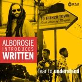 Written - Fear to Understand (feat. Alborosie)