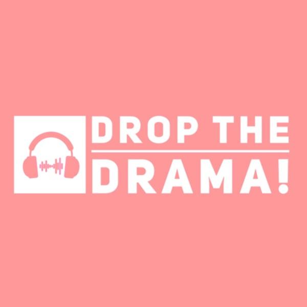Drop The Drama!