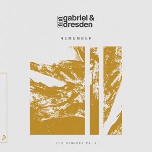 Gabriel & Dresden, Pretty Pink & Wherefore - Remember (The Remixes Pt. 2) [feat. Centre] - EP