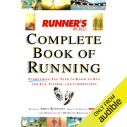 Runner's World Complete Book of Running: Everything You Need to Run for Weight Loss, Fitness, and Competition (Unabridged)