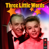 Three Little Words (Original Motion Picture Soundtrack) - Various Artists