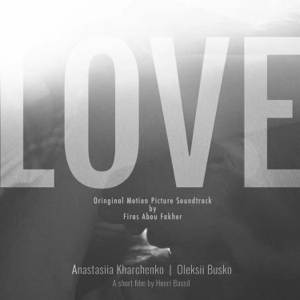Firas Abou Fakher - Love (Original Motion Picture Soundtrack)