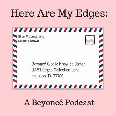 Here Are My Edges: A Beyonce Podcast